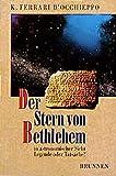 Der Stern von Bethlehem in astronomischer Sicht. Legende oder Tatsache? (TVG Studien zur biblischen Archäologie und Zeitgeschichte) -