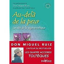 Au-delà de la peur: Les Messages de Don Miguel Ruiz, T2
