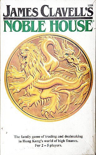 james-clavells-noble-house-the-family-game-of-trading-and-dealmaking-in-hong-kongs-world-of-high-fin