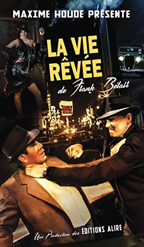 Vie rêvée de Frank Bélair (La) (French Edition)