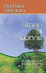 Storie di Donne: Tre racconti e un Romanzo breve