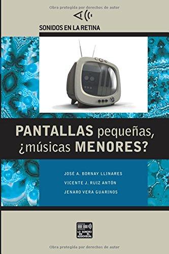 Pantallas pequeñas, ¿músicas menores?: Volume 3 (Sonidos en la retina) por Vicente J. Ruiz Antón