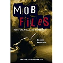 Mobfiles: Mobsters, Molls and Murder by George Anastasia (2008-08-21)