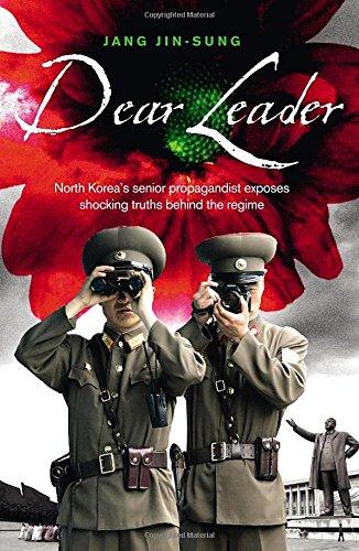 Buchseite und Rezensionen zu 'Dear Leader: North Korea's senior propagandist exposes shocking truths behind the regime' von Jang Jin-Sung