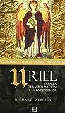 Uriel, comunicándose con el arcángel: Para la transformación y la paz interior
