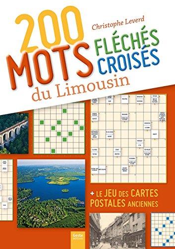 200 mots croisés et fléchés du Limousin par Leverd Christophe