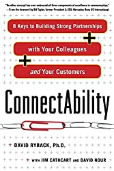ConnectAbility: 8 Keys to Building Strong Partnerships with Your Colleagues and Your Customers