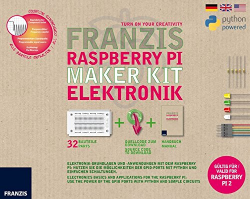 Franzis Raspberry Pi Maker Kit Elektronik: Elektronik-Grundlagen und -Anwendungen mit dem Raspberry Pi: Nutzen Sie die Möglichkeiten der GPIO-Ports mit Python und einfachen Schaltungen.