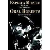 Expect A Miracle, My Life and Ministry by Roberts, Oral (1998) Paperback