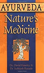 Ayurveda, Nature's Medicine by Dr. David Dr. Frawley (2001-04-23)