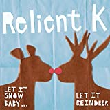 Let It Snow Baby, Let It Reindeer by Relient K (2010-10-21)