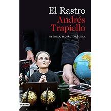 El Rastro: Historia, teoría y práctica