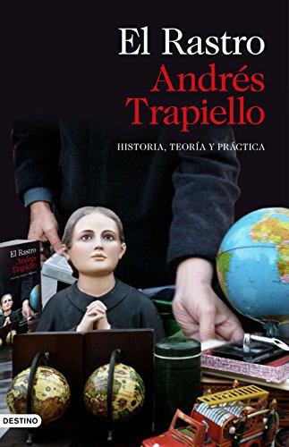 El Rastro: Historia, teoría y práctica (Imago Mundi) por Andrés Trapiello