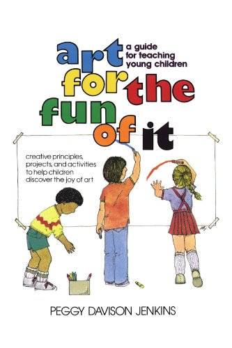 Art for the Fun of It: A Guide for Teaching Young Children di Peggy Davison Jenkins