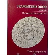 Uranometria Two Thousand: The Southern Hemisphere to Plus 6 Degrees