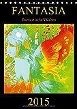 FANTASIA - Phantastische Welten (Tischkalender 2015 DIN A5 hoch): Zauberhafte Naturwesen und geheimnisvolle Lichtgestalten aus dem Reich der Devas. und Drachen. (Tischkalender, 14 Seiten)