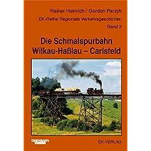 Die Schmalspurbahn Wilkau-Haßlau - Carlsfeld.
