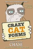 Crazy Cat Poems for Crazy Cat People: The Complete Bukowski, Cats, and Me: Volume 1 (Best of Raw Underground Poetry)