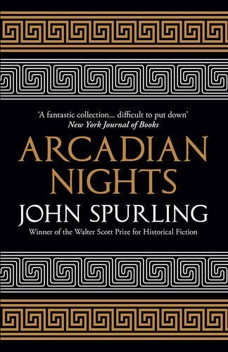Arcadian Nights by John Spurling (2016-08-11)