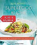 Superfood Küche (Sonderedition, über 100 köstliche Rezepte mit Superfoods für Genuss, Gesundheit, Energie, SALE: Jetzt nur 9,95 statt 17,99 Euro)