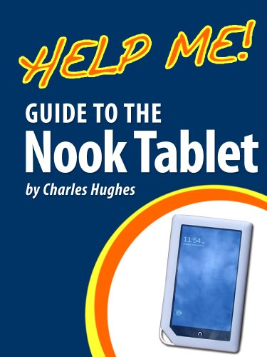 Help Me! Guide to the Nook Tablet: Step-by-Step User Guide for the ...