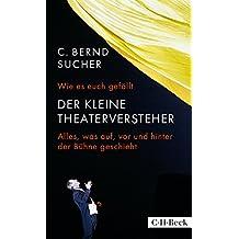 Wie es euch gefällt: Der kleine Theaterversteher (Beck Paperback 6258)