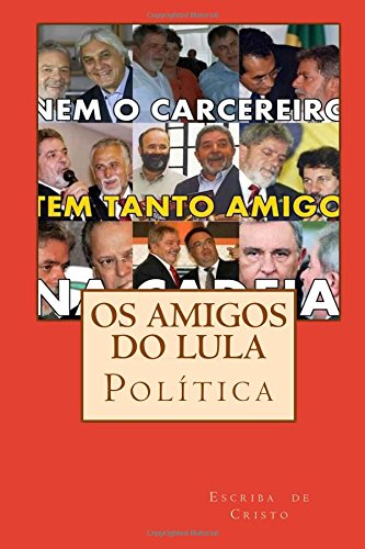 os-amigos-do-lula-poltica