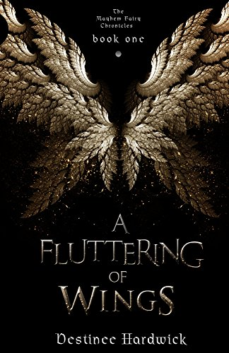 A Fluttering of Wings (The Mayhem Fairy Chronicles Book 1) (English (Gothic Fairy Wings)