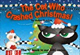 The Cat Who Crashed Christmas: Learn your 'C' words (ABC Series Book 3) (English Edition)