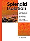 Splendid Isolation: The Eruption of the Laacher See Volcano & Southern Scandinavian Late Glacial Hunter-Gatherers