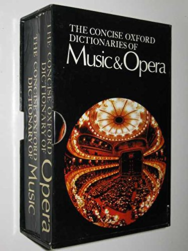 Concise Oxford Dictionary of Music and Opera Oxford Music Box