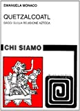 "Emanuela Monaco ""Quetzalcoatl. Saggi sulla religione atzeca""1997 Bulzoni Editore ISBN 8871199995"