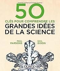 50 clés pour comprendre les grandes idées de la science par Paul Parsons