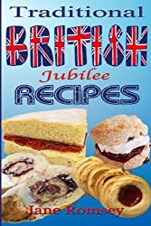 Traditional British Jubilee Recipes.: Mouthwatering recipes for traditional British cakes, puddings, scones and biscuits. 78 recipes in total. by Jane Romsey (2012-08-09)