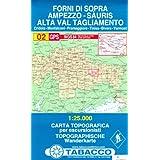 Forni di Sopra, Ampezzo, Sauris, Alta Val Tagliamento: Wanderkarte Tabacco. 1:25000 (Cartes Topograh)
