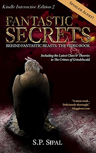 Fantastic Secrets Behind Fantastic Beasts: The Video Book 2 - Themes, Characters, Plot: Including the Latest Clues and Theories to The Crimes of Grindelwald ... Secrets Video Book) (English Edition) (Blue Bücher Clues)