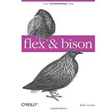 flex & bison: Text Processing Tools by John Levine (2009-08-24)