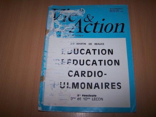 Education reeducation cardio pulmonaires - 3 eme fascicule 51 D hors serie - 5 eme lecon : La ventilation pulmonaire et son eventail, la ptose de l'estomac, comment eveiller l'intelligence bio physiologique des mal portants - 6 eme lecon : Troubles du rthme cardiaque, comment et pourquoi diminuer le nombre de pulsations cardiaques, rythme cardiaque et athletisme par Vie et action