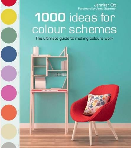 1000 Ideas for Colour Schemes: The ultimate guide to making colours work