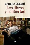 Los libros y la libertad (ENSAYO Y BIOGRAFIA)