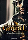 Graal (Tome 1) - Le chevalier sans nom (French Edition)