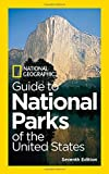 National Geographic Guide to National Parks of the United States, 7th Edition