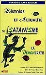 Histoire et actualité du satanisme : La démocratie : l'antidote par Algoud