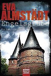Engelsgrube: Pia Korittkis zweiter Fall. Kriminalroman (Kommissarin Pia Korittki)