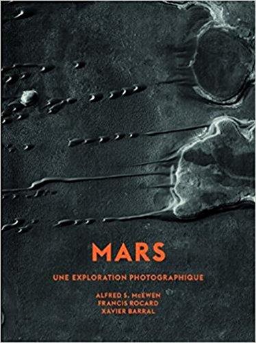 Mars - Une exploration photographique - Petit format par Alfred s. Mcewen