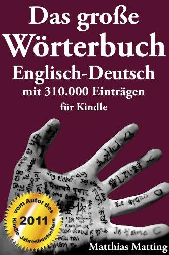 Englisch-deutsch Kindle-wörterbuch (Das große Wörterbuch Englisch-Deutsch mit 310.000 Einträgen (Große Wörterbücher 4))