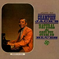Champion Jack's Natural & Soulful Blues