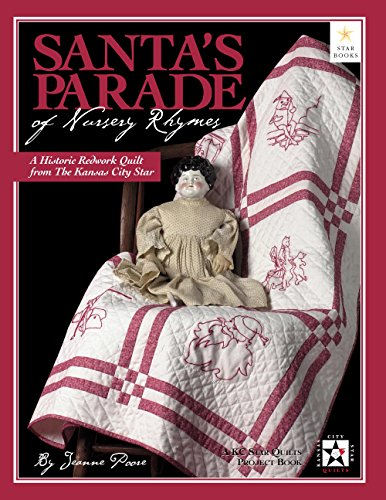 Santa's Parade of Nursery Rhymes: A Historic Redwork Quilt from the Kansas City Star (A Kc Quilts Project Book) -