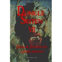 Dunkle Seiten - Band 7: Horror, Phantastik und Dark-Fantasy