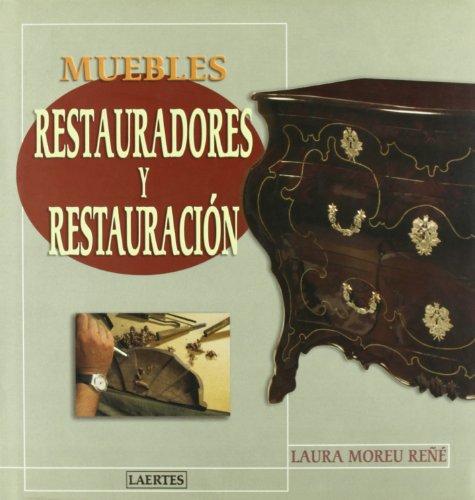 Muebles. Restauradores y restauración (Laertes) por Laura Moreu Reñé